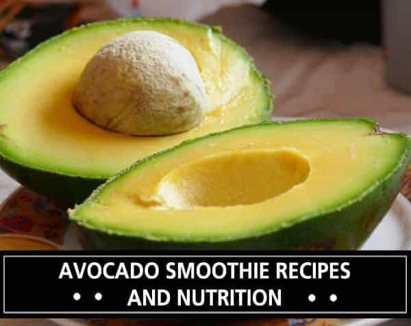 Avocado Smoothie Recipes and Nutrition