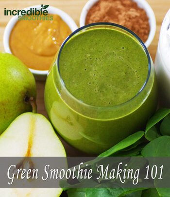 Green Smoothie Making 101