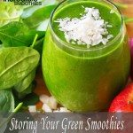 Storing Your Green Smoothies