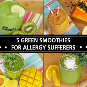 5 Green Smoothie Recipes For Allergy Sufferers