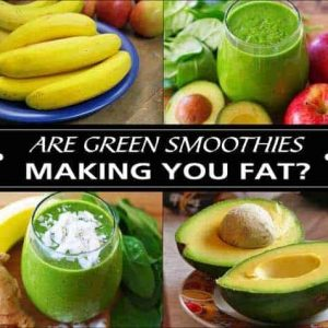 Are Green Smoothies Making You Fat