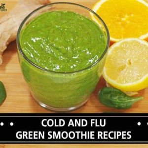 Cold and Flu Green Smoothie Recipes