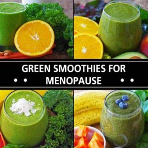 Green Smoothie For Menopause