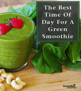 The Best Time Of Day For A Green Smoothie